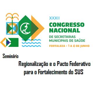 Seminário discute Regionalização, Pacto Federativo e Fortalecimento do SUS