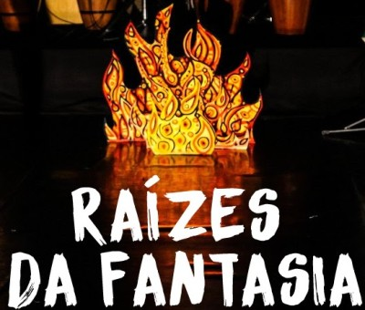 Raízes da Fantasia